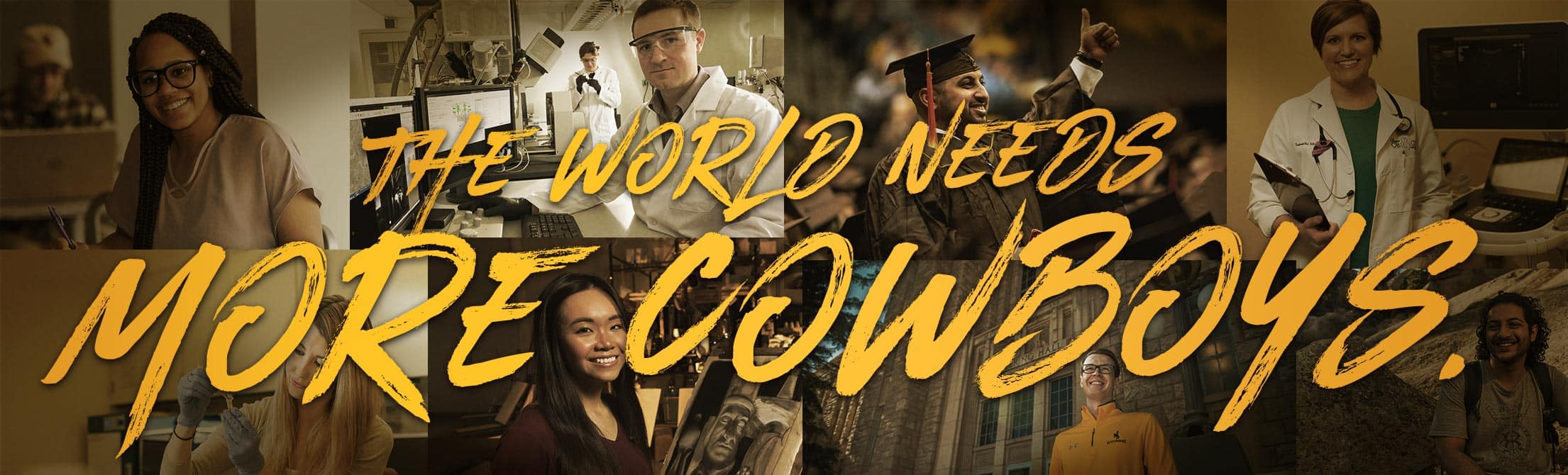 University of Wyoming The World Needs More Cowboys campaign